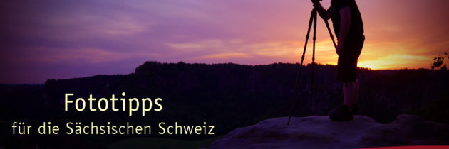 Fototipps für die Sächsische Schweiz